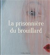 prisonnieredubrouillard