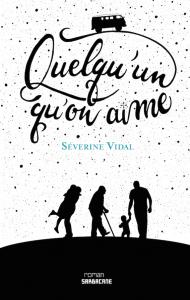 Quelqu'un qu'on aime, de Séverine Vidal